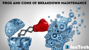 what are pros and cons of breakdown maintenance