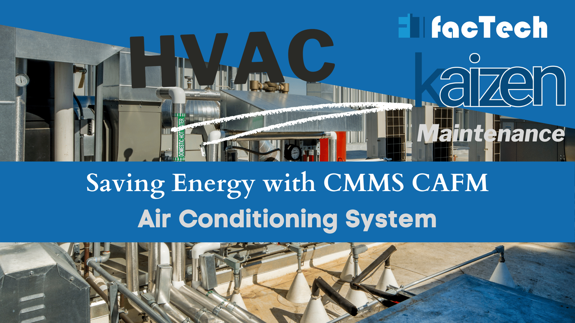 Save Energy Consumtion in HVAC Air Conditioning system with CMMS CAFM Software